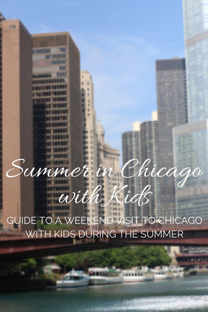 Weekend Visit to Chicago with Kids: Summer Edition