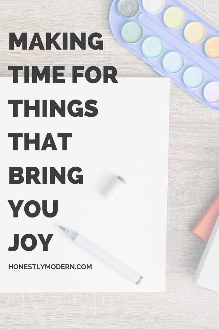 Making Time for the Things That Bring You Joy