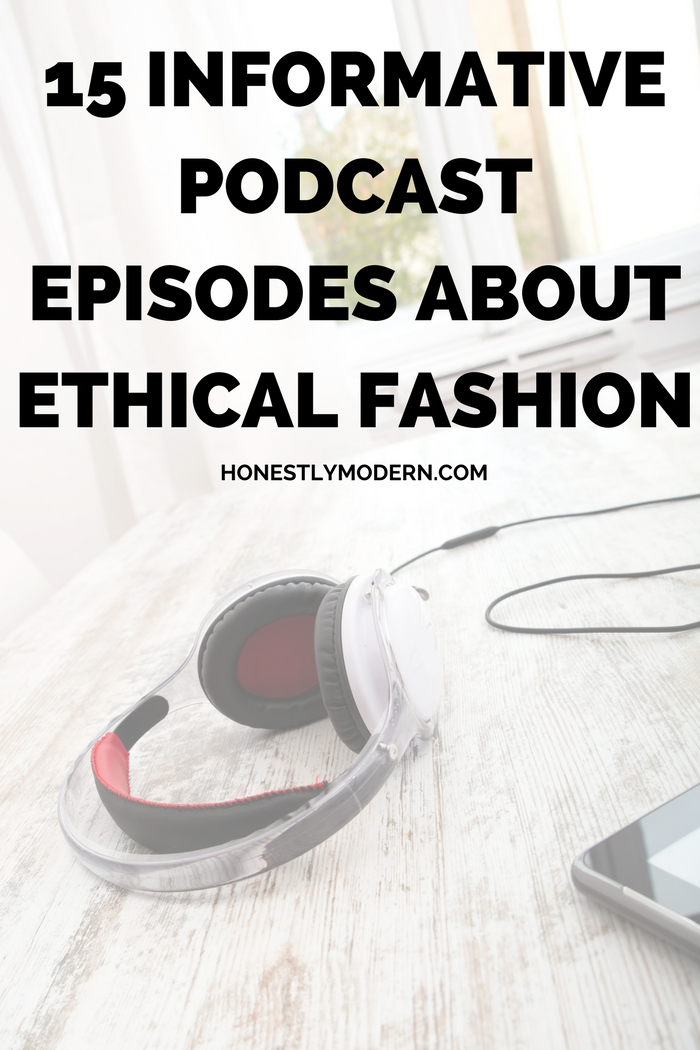 15 Informative Podcast Episodes About Ethical Fashion